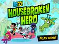 - Housebroken Heroes