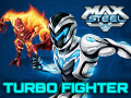 Max Steel - Turbo Fighter